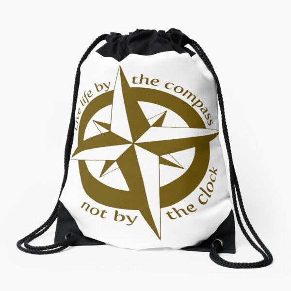 Live by the compass, not the clock Drawstring Bag