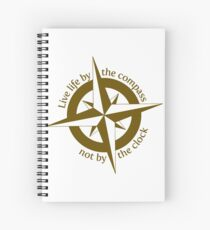 Live by the compass, not the clock Spiral Notebook