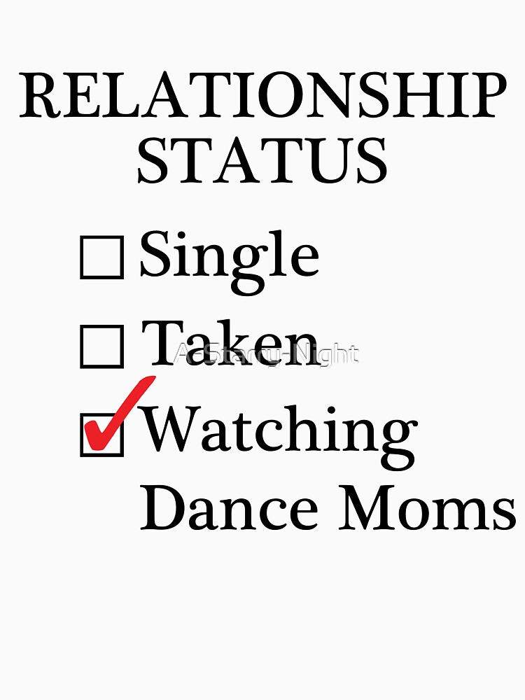 Relationship Status - Watching Dance Moms | Unisex T-Shirt
