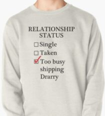 Relationship Status - Too Busy Shipping Drarry Pullover