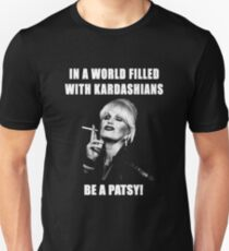 In A World Filled With Kardashians Be A Patsy HQ  T-Shirt