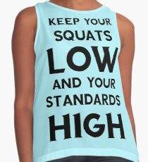 Keep your squats low and your standards high Contrast Tank