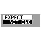 Expect Nothing by IntrovertInside
