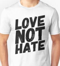 love not hate T-Shirt