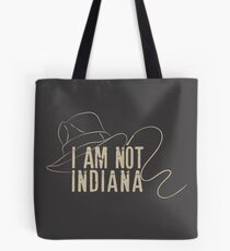 I am not INDIANA Tote Bag