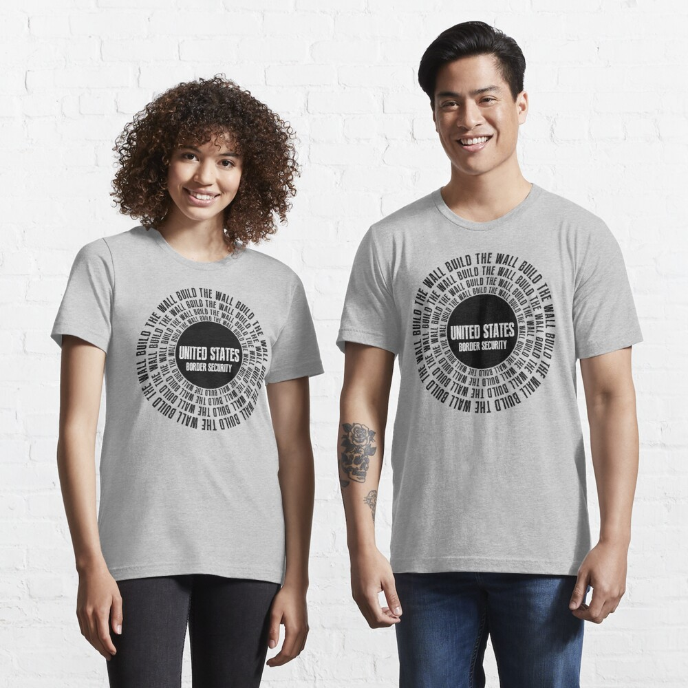 Build The Wall Essential T-Shirt
