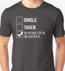 Waiting for Season 8 Unisex T-Shirt