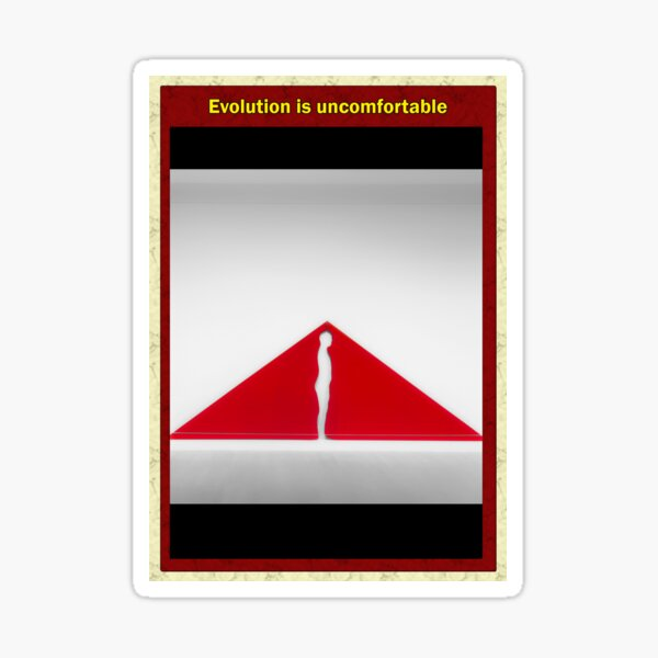 Evolution is uncomfortable Sticker