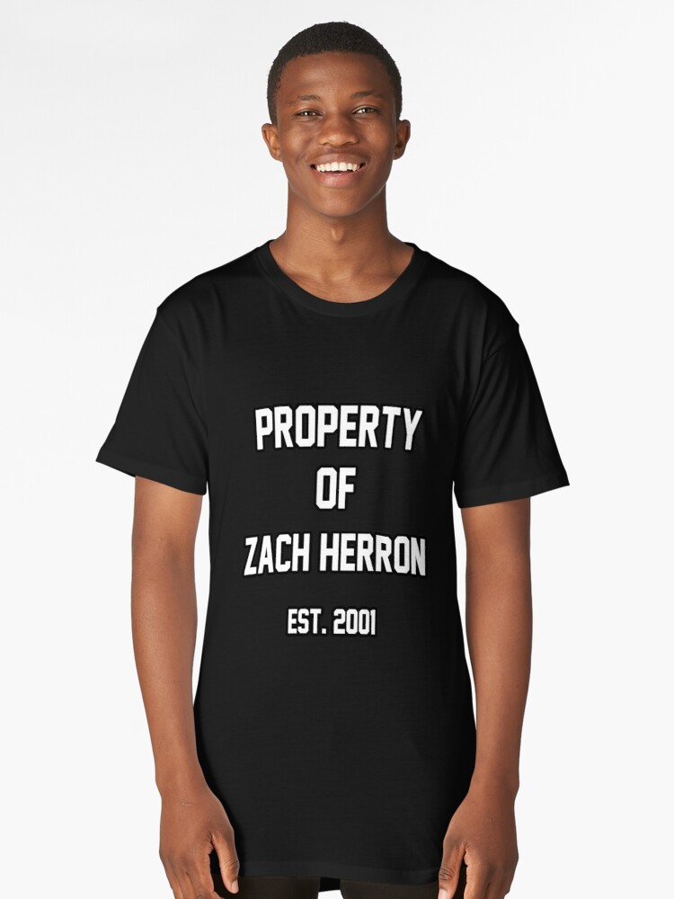 Property of zach herron long t shirt by amandamedeiros for Redbubble t shirts review
