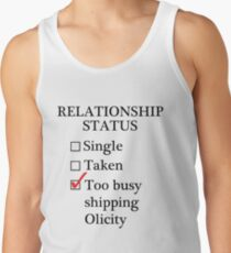 Relationship Status - Too Busy Shipping Olicity Tank Top