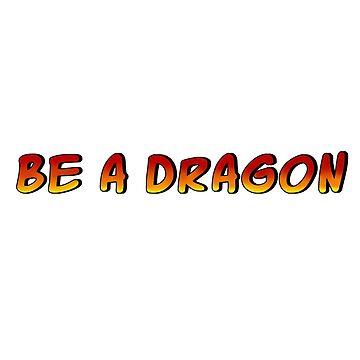 Be a dragon by valem97