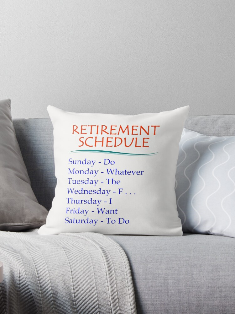 Retirement Gifts For Men And Women Retirement Schedule Throw Pillow By Merkraht