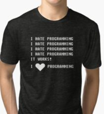 I HATE PROGRAMMING Tri-blend T-Shirt