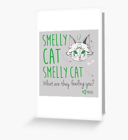 Smelly Cat Greeting Card