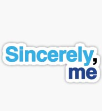 Sincerely, Me - Dear Evan Hansen  Sticker