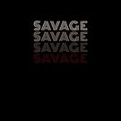 Savage Savage Savage by witandwhimsey