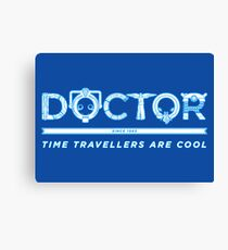 Time Travellers are Cool Canvas Print
