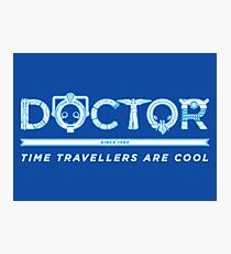 Time Travellers are Cool Photographic Print