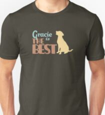 Gracie the Dog is the Best T-Shirt