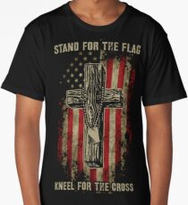 Stand for the flag. Kneel for the cross. Long T-Shirt