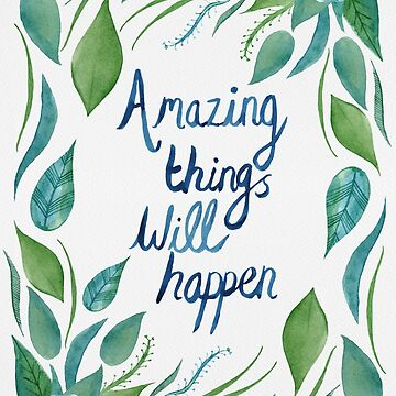 Amazing Things Will Happen by SMalik