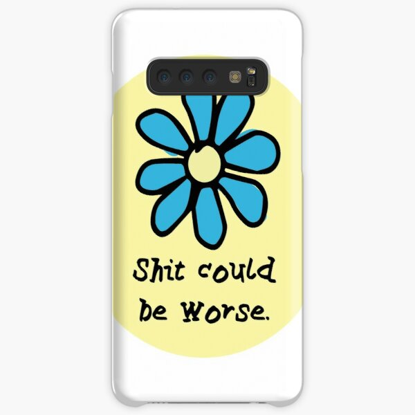 Shit Could BE Worse Samsung Galaxy Snap Case