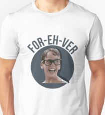 for eh ver T-Shirt