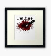 I'm Fine Bloody Wound Framed Print