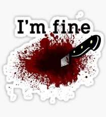 I'm Fine Bloody Wound Sticker