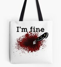 I'm Fine Bloody Wound Tote Bag