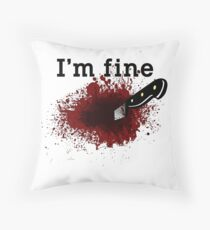 I'm Fine Bloody Wound Throw Pillow