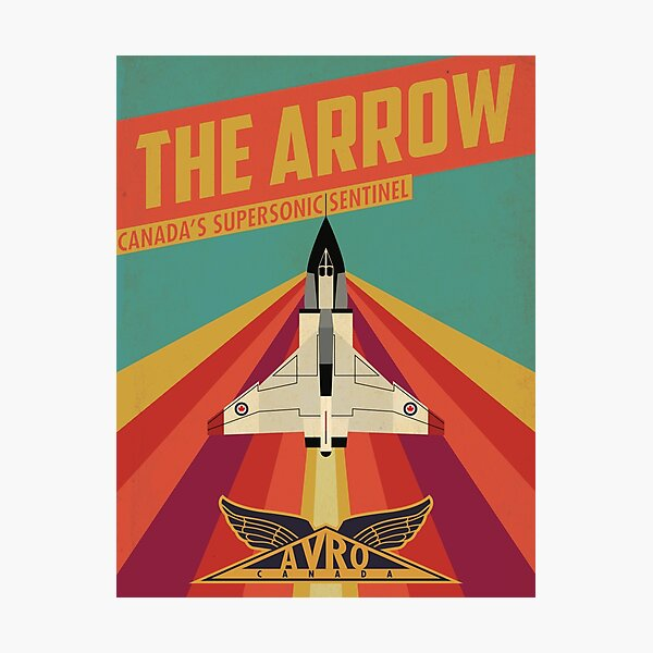 The Arrow: Canada's Supersonic Sentinel Photographic Print