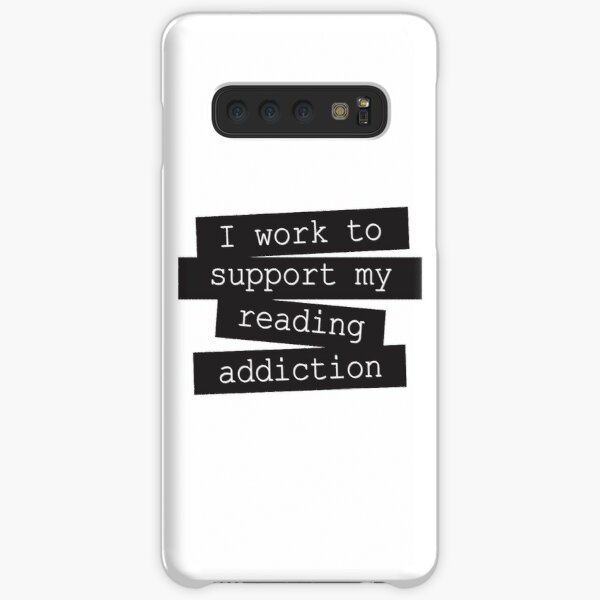 I Work To Support My Reading Addiction - Book Quote Samsung Galaxy Snap Case