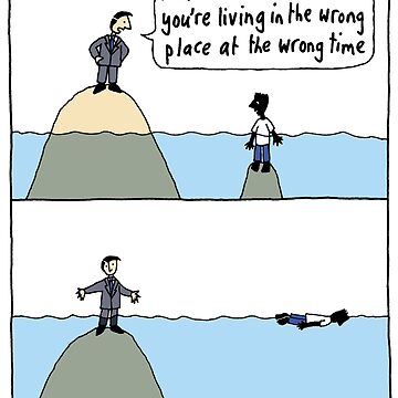Wrong Place, Wrong Time by judyhoracek