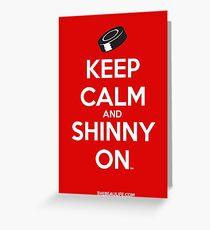 Keep Calm and Shinny On Greeting Card