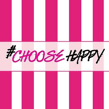 #ChooseHAPPY by xiiviii
