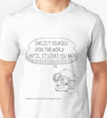 INFLICT YOURSELF UPON THE WORLD T-Shirt