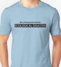 Ecological Disaster Unisex T-Shirt