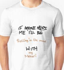 If Anyone Needs Me - Mabari T-Shirt
