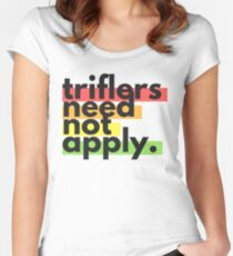 """""""Triflers Need Not Apply"""" in Rainbow Block Text – My Favorite Murder Podcast Women's Fitted Scoop T-Shirt"""
