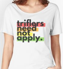 """Triflers Need Not Apply"" in Rainbow Block Text – My Favorite Murder Podcast Women's Relaxed Fit T-Shirt"