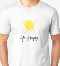 """""""Life is Happy"""" inspired by It's Always Sunny in Philadelphia  Unisex T-Shirt"""