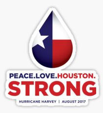 Peace Love Houston Strong - Hurricane Harvey Sticker