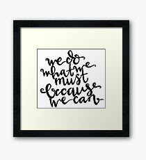 Portal: We do what we must because we can. Framed Print