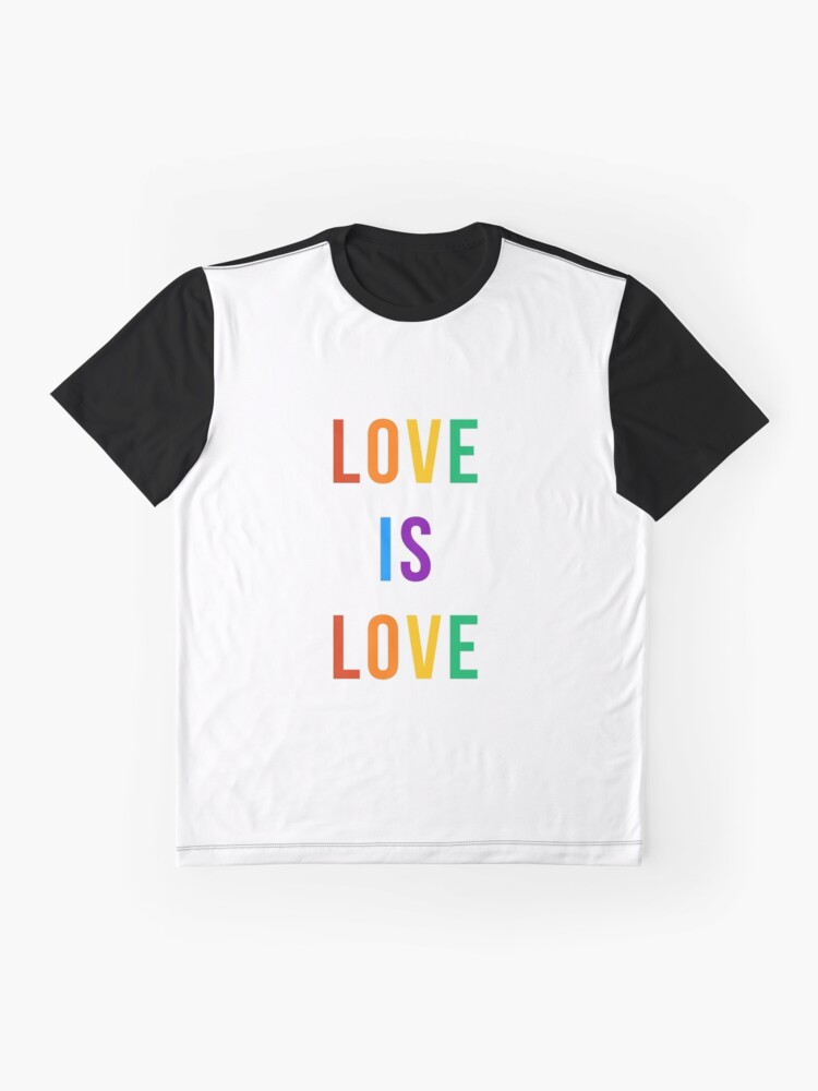 Alternate view of love is love  Graphic T-Shirt