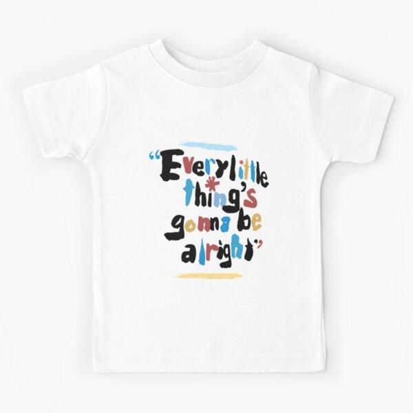 cada pequeña cosa Camiseta para niños