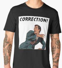 Correction! Men's Premium T-Shirt