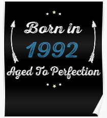 BORN IN 1992 AGED TO PERFECTION Poster