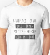 Birthplace Earth, Race Human, Politics Freedom, Religion Love, quote T-Shirt