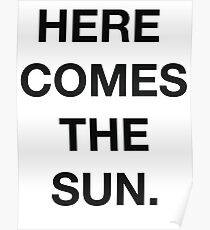HERE COMES THE SUN - White Tee Poster